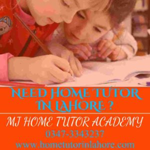 request for home tutor in lahore NEED HOME TUTOR FOR HOME TUITION